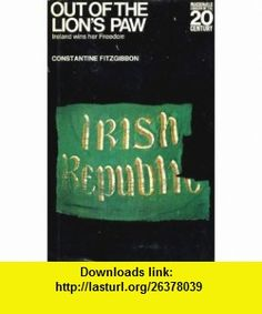 Out of the lions paw Ireland wins her freedom; (Macdonald library of the 20th century) (9780356028224) Constantine FitzGibbon , ISBN-10: 0356028224  , ISBN-13: 978-0356028224 ,  , tutorials , pdf , ebook , torrent , downloads , rapidshare , filesonic , hotfile , megaupload , fileserve