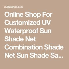 Online Shop For Customized UV Waterproof Sun Shade Net Combination Shade Net Sun Shade Sail 1 square meters   Aliexpress Mobile