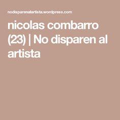 nicolas combarro (23) | No disparen al artista