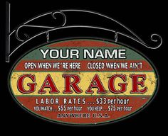 I love the vintage style garage items at this website, Garage Art.  The tasteful ones anyways.  Especially this sign!