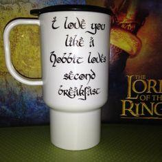I love you like a hobbit loves second breakfast travel coffee mug $17