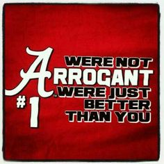 We're Not Arrogant.we're just better than you College Football Coaches, Alabama Football Team, Sec Football, Crimson Tide Football, Alabama Crimson Tide, Lsu, Football Stuff, Football Memes, Football Season