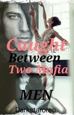 "Du solltest "" Caught Between Two Mafia Men "" auf #Wattpad lesen. #romantik"