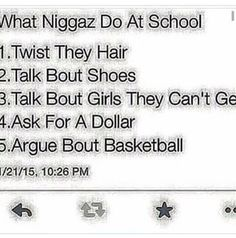 yall know it's true too. Like go get your education, fam.