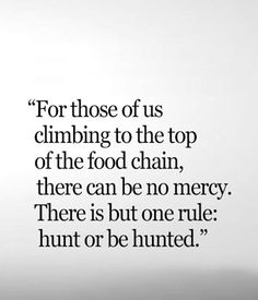 Hunt Or Be Hunted u2013 Inspirational Quote