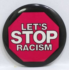 Let's Stop Racism Large Size Pin Badge Button Pinback Stop Racism, Pin Badges, Super Bowl, Buttons, Let It Be, Store, Ebay, Storage, Shop
