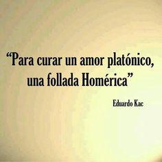 Para curar un amor platónico, una follada Homérica.