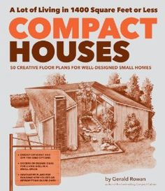 Compact Houses: 50 Creative Floor Plans for Well-Designed Small Homes: Gerald Rowan: