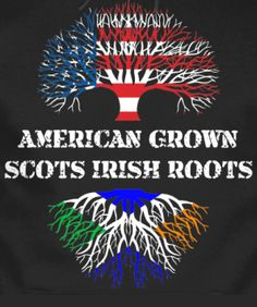American Grown, Scots-Irish Roots  (From the Scots-Irish Clothing page on FB)