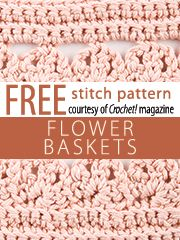 Flower Baskets Stitch Pattern.  Download here, courtesy of www.crochetmagazine.com.