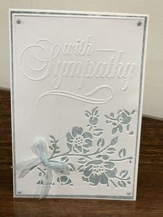 Sympathy card. With Sympathy embossing folder (Darice) and Tim Holtz Mixed Miedia dies - flowers Sympathy Card Sayings, Handmade Sympathy Cards, Handmade Cards, Tim Holtz Dies, Embossed Cards, Get Well Cards, Cricut Cards, Handmade Birthday Cards, Die Cut Cards
