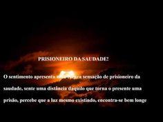 PRISIONEIRO DA SAUDADE!