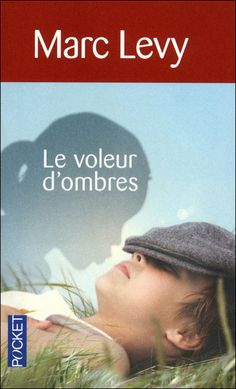 Le Voleur dombres - French Edition (The Shadow Thief) by Marc Levy Marc Lévy, Good Books, My Books, Leo, Paris Match, Laughing And Crying, Bad Person, Lectures, Reading Lists