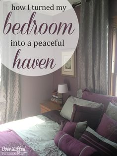 Bedroom Redo: How to create a peaceful haven. 6 important things to remember when turning your bedroom into your own private sanctuary. #overstuffedlife