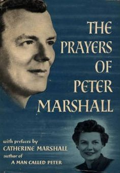Prayers of Peter Marshall by Catherine Marshall (Compiler), Catherine Marshall (Editor) Used Books, Books To Read, Catherine Marshall, Wise Quotes, Wise Sayings, Book Series, Nonfiction, Book Lovers, Literature