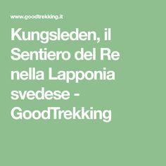 Kungsleden, il Sentiero del Re nella Lapponia svedese - GoodTrekking