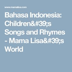Bahasa Indonesia: Children's Songs and Rhymes - Mama Lisa's World Reindeer Names, Programming For Kids, Child Love, S Stories, Kids Songs, Holiday Traditions, Summer Kids, Teaching Resources, Lisa