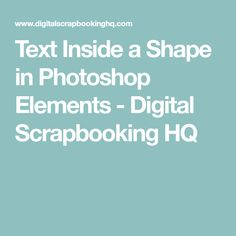 Text Inside a Shape in Photoshop Elements - Digital Scrapbooking HQ