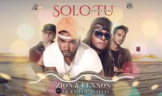 Zion & Lennox Ft. Nicky Jam Y J Balvin – Solo Tu (Official Remix) via #FullPiso