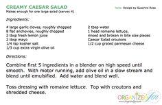 As promised, the Creamy Caesar Salad dressing recipe.  Enjoy!