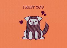 I Ruff You Card Dog Art Animal Pun I Love You by TinyBeeCards