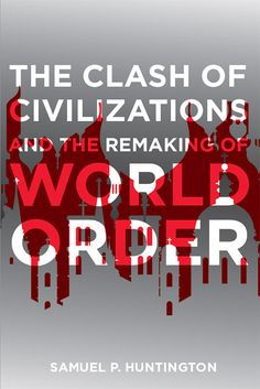 The Clash of Civilizations The Clash, World Peace, Understanding Yourself, Civilization, Penguin, The Twenties, Work Hard, Meant To Be, Competition