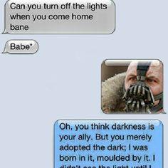 Turn off the lights, Bane…