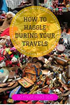 10 tips to become a master of haggling during your next trip! #backpacking #traveltips #travel
