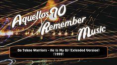 Da Tekno Warriors - He Is My DJ (Extended Version) (1999)