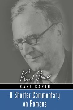 A SHORTER COMMENTARY ON ROMANS (by Karl Barth; Imprint: Wipf and Stock)