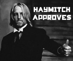 It's really tough to get something approved by Haymitch. In this book, Katniss and Peeta proved him wrong.