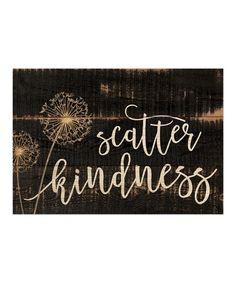 P. Graham Dunn Scatter Kindness Wall Sign | zulily
