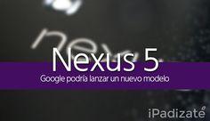 Google Podría Lanzar un Nexus 5 de 64GB Junto con el Nexus X