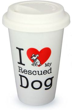 I Love My Rescued Dog Ceramic Travel Mug at The Animal Rescue Site. Purchase funds 14 bowls of food for animals in shelters!