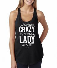Great Selling Tank Top For Country Music Fans - Hide Your Crazy and Act Like A Lady Burnout Tank Top
