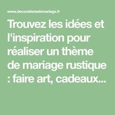 Trouvez les idées et l'inspiration pour réaliser un thème de mariage rustique : faire art, cadeaux...