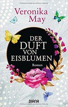 Der Duft von Eisblumen: Roman: Amazon.de: Veronika May: Bücher
