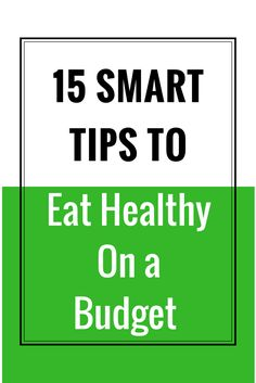 15 Smart Tips To Eat Healthy On A Budget