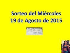 Sorteo Miercoles 19 de Agosto 2015 Loteria Nacional