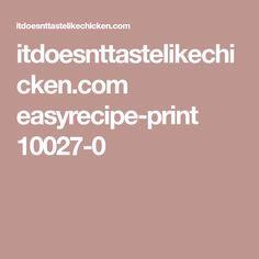 itdoesnttastelikechicken.com easyrecipe-print 10027-0