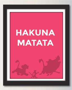 Hey, I found this really awesome Etsy listing at https://www.etsy.com/listing/185241773/disney-lion-king-hakuna-matata-print-8-x