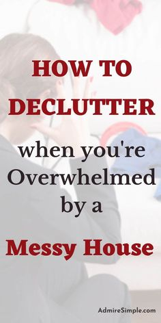 If you don't know where to start decluttering your home or are overwhelmed by the clutter, here are the simple step-by-step declutter tips for you. Minimalist Living Tips, Minimalist Kids, Life Organization, Organizing, Declutter Your Mind, Messy House, Making Life Easier, Feeling Overwhelmed, Ways To Save Money