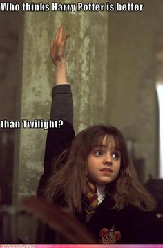 I like Twilight, even though the Twihards have killed it for me. Harry Potter, then and now, is definitely better :)