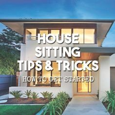 House Sitting! The perfect way to travel and eliminate accommodation costs. Follow our tips and tricks to become a professional house sitter!