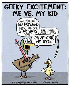Geeky Excitement - Fowl Language Comics Geeky Excitement: Me vs. My Kid ~ Star Wars 7 Funny Duck, The Funny, Funny Cartoons, Funny Comics, Funny Jokes, Hilarious, Funny Photos, Funny Images, Fowl Language Comics