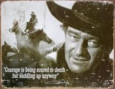 Tin Sign 12 1 2 x 16 John Wayne Courage Being Scared Death But Saddling Up Great Quotes, Quotes To Live By, Inspirational Quotes, Life Quotes, Mommy Quotes, Simple Quotes, Awesome Quotes, Reality Quotes, Music Quotes