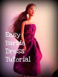 I Made This! Easy Barbie Dress Tutorial - reminds me of how my grandma made them for me :) <3