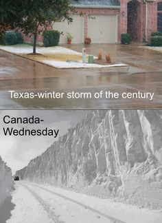 Texas, winter storm of the century (rain wet streets) --- Canada, Wednesday ft. Canadian Memes, Canadian Things, I Am Canadian, Canadian Humour, Canada Jokes, Canada Funny, Canada Eh, Texas Winter, Meanwhile In Canada