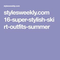 stylesweekly.com 16-super-stylish-skirt-outfits-summer