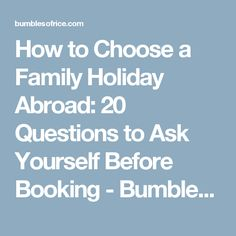 How to Choose a Family Holiday Abroad: 20 Questions to Ask Yourself Before Booking - Bumbles of Rice Questions To Ask, This Or That Questions, Family Holiday, Travel With Kids, Parenting Advice, Travelling, Rice, Posts, Places